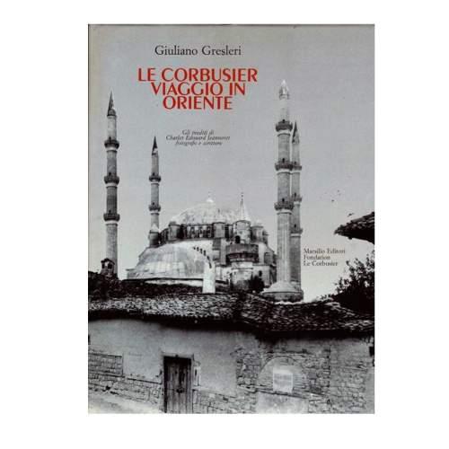 Corbusier viaggio in oriente inediti-charles